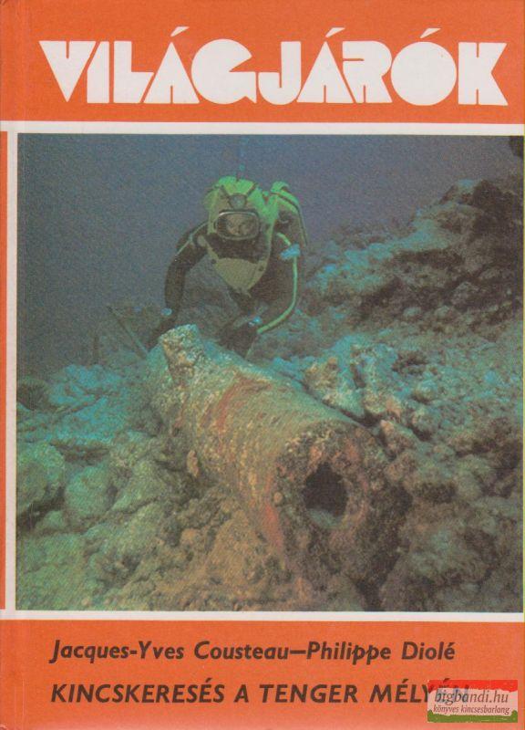 Jacques-Yves Cousteau - Philippe Diolé - Kincskeresés a tenger mélyén