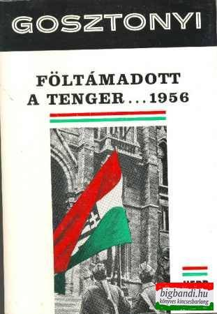 FÖLTÁMADOTT A TENGER...1956