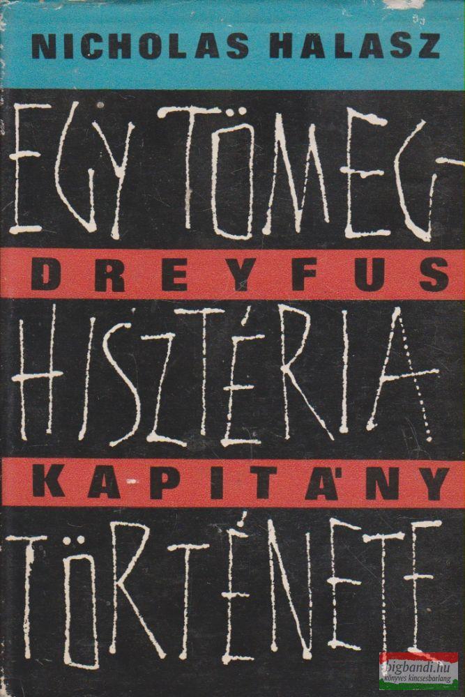 Dreyfus kapitány - Egy tömeghisztéria története
