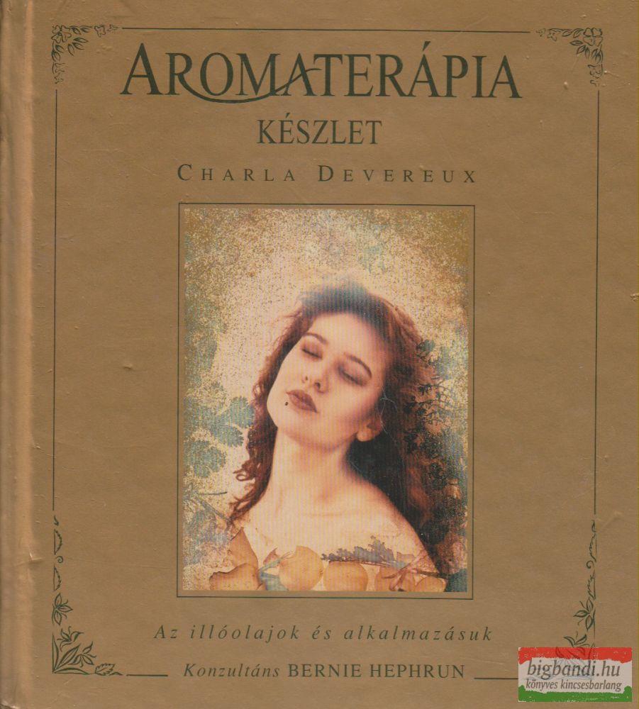 Aromaterápia készlet - Az illóolajok és alkalmazásuk