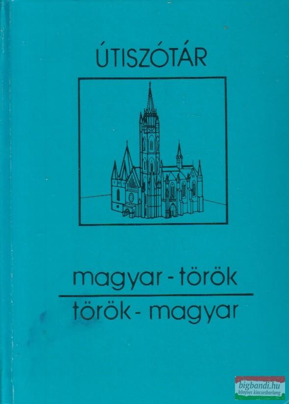 Dávid Géza szerk. - Magyar-török, török magyar útiszótár
