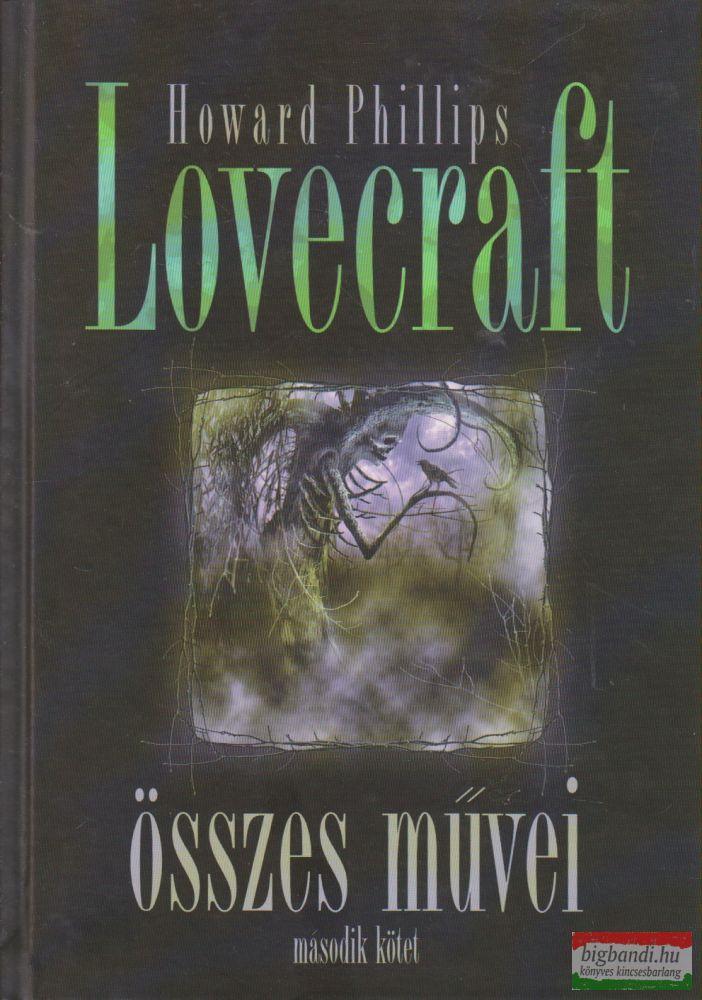 Howard Phillips Lovecraft összes művei II.