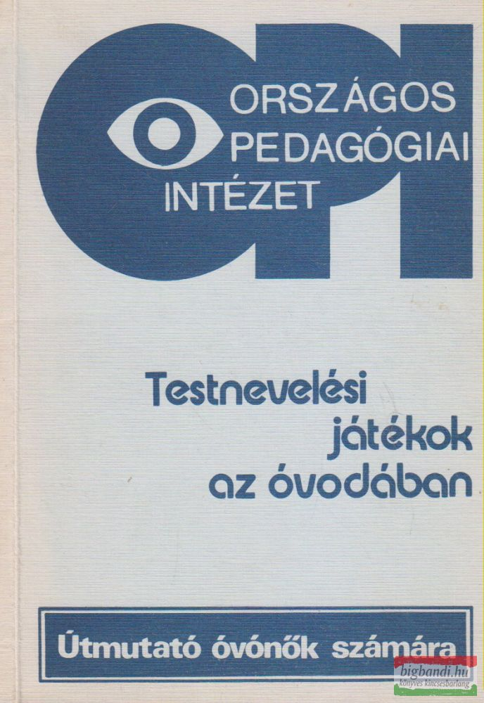 Dr. Oszetzky Tamásné - Testnevelési játékok az óvodában