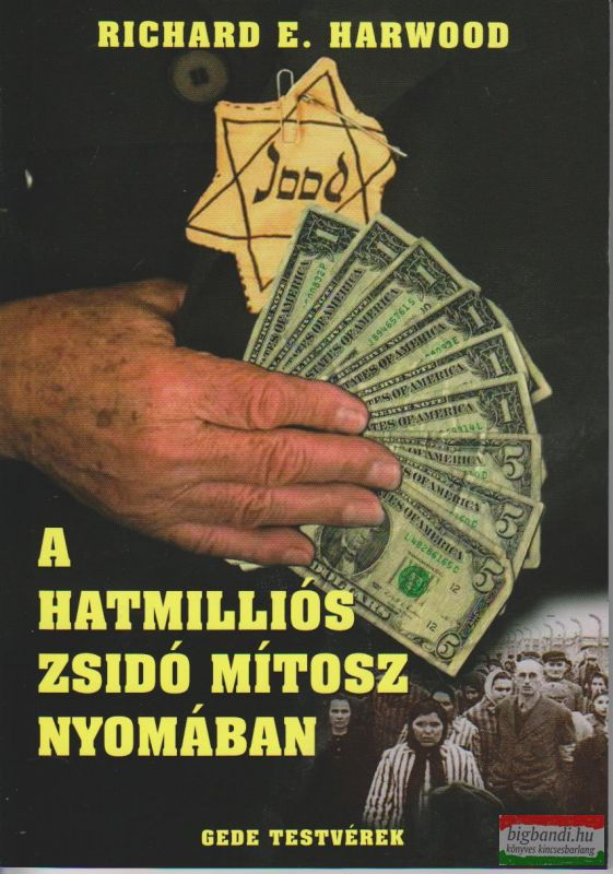 Richard E. Harwood - A hatmilliós zsidó mítosz nyomában