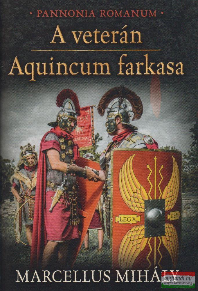 A veterán - Aquincum farkasa - Pannonia Romanum
