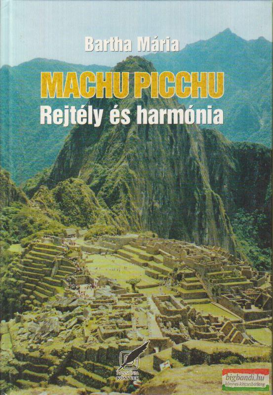 Machu Picchu - Rejtély és harmónia