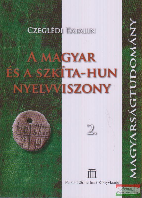Czeglédi Katalin - A magyar és a szkíta-hun nyelvviszony 2.