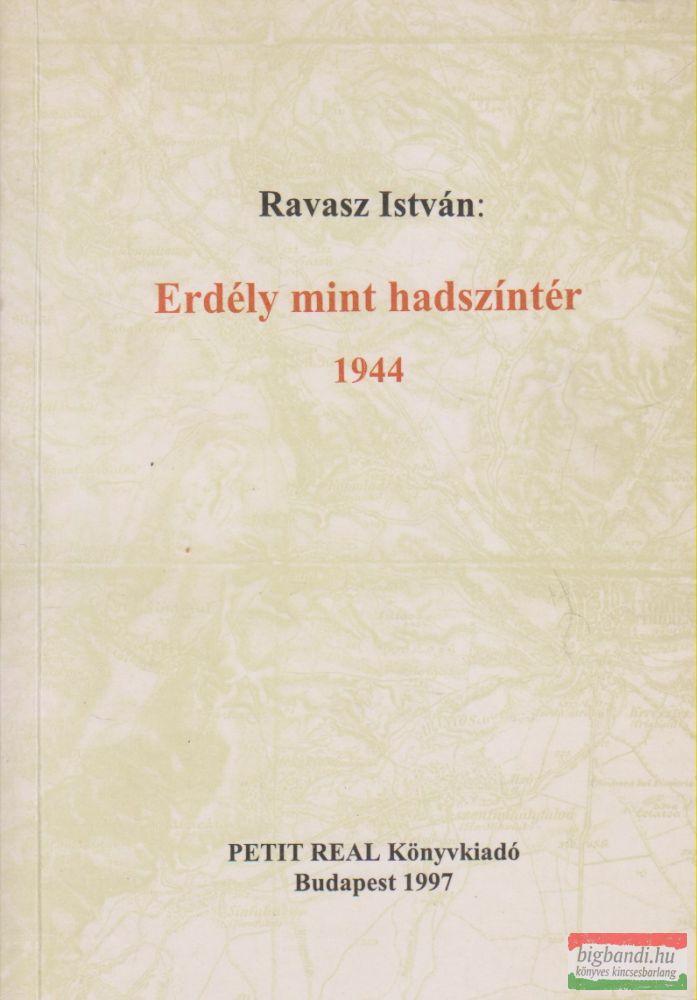 Ravasz István - Erdély mint hadszíntér - 1944