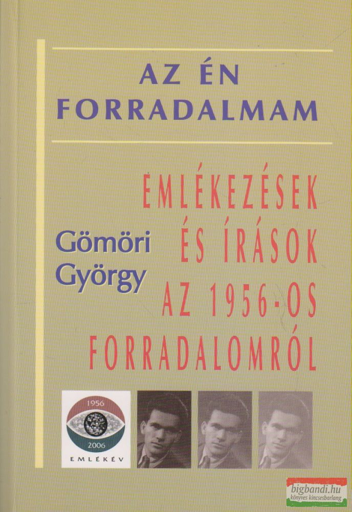 Gömöri György - Az én forradalmam