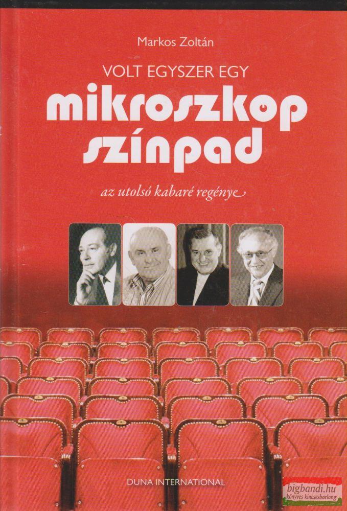 Markos Zoltán - Volt egyszer egy Mikroszkóp Színpad