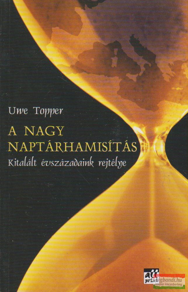 Uwe Topper - A nagy naptárhamisítás