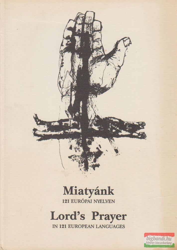 Miatyánk 121 európai nyelven / Lord's Prayer in 121 european languages