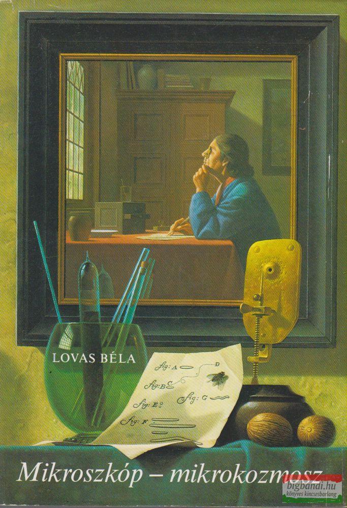 Lovas Béla - Mikroszkóp - mikrokozmosz