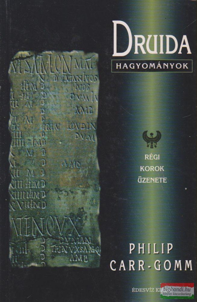 Druida hagyományok - Régi korok üzenete