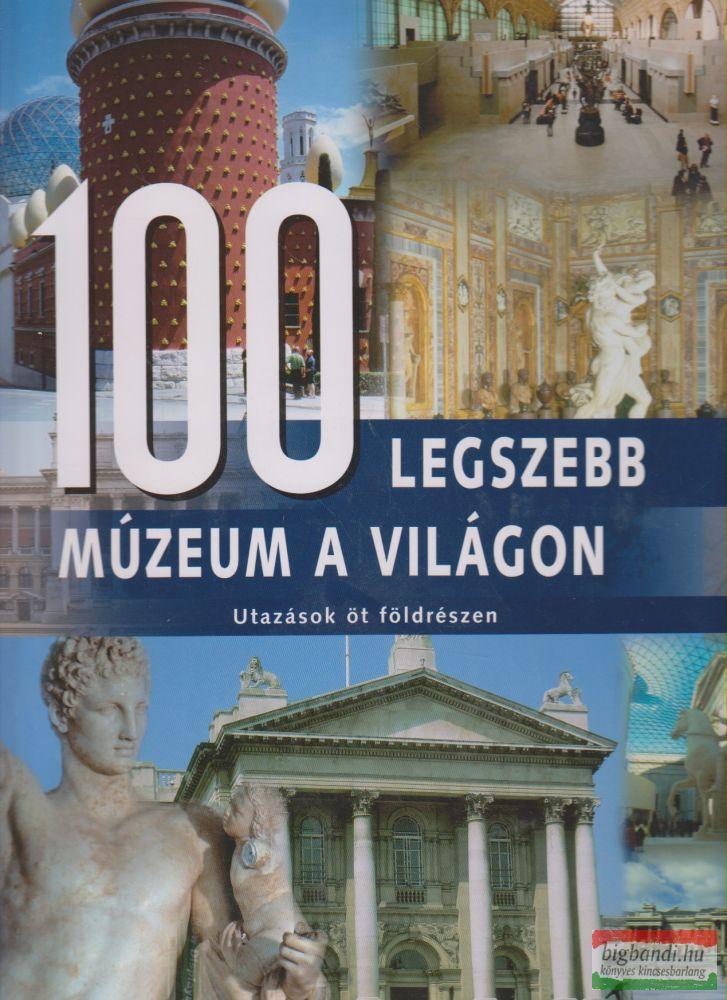 Balikó Nándor szerk. - 100 legszebb múzeum a világon