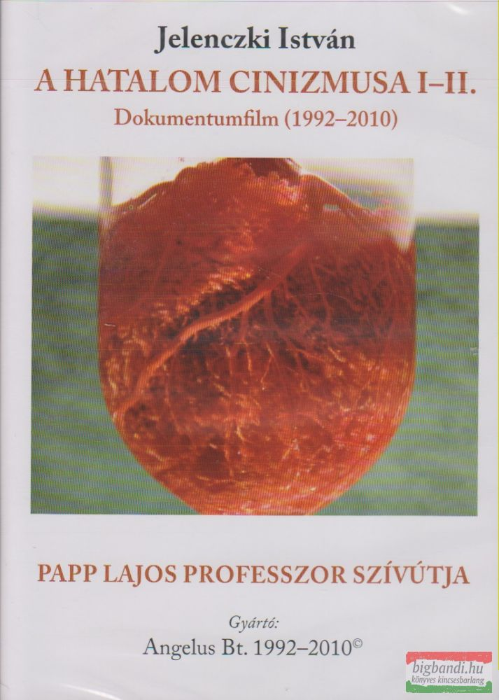 A hatalom cinizmusa I-II. - Papp Lajos professzor szívútja 1992-2010