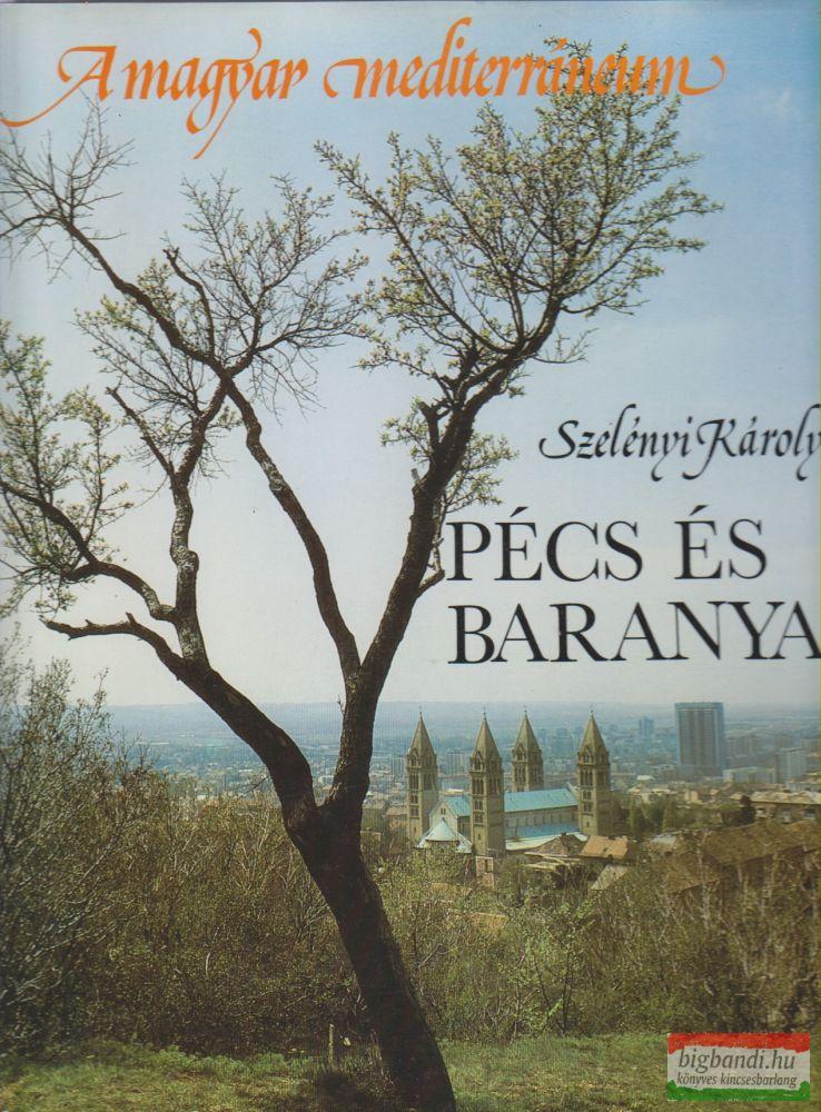Szelényi Károly - Pécs és Baranya