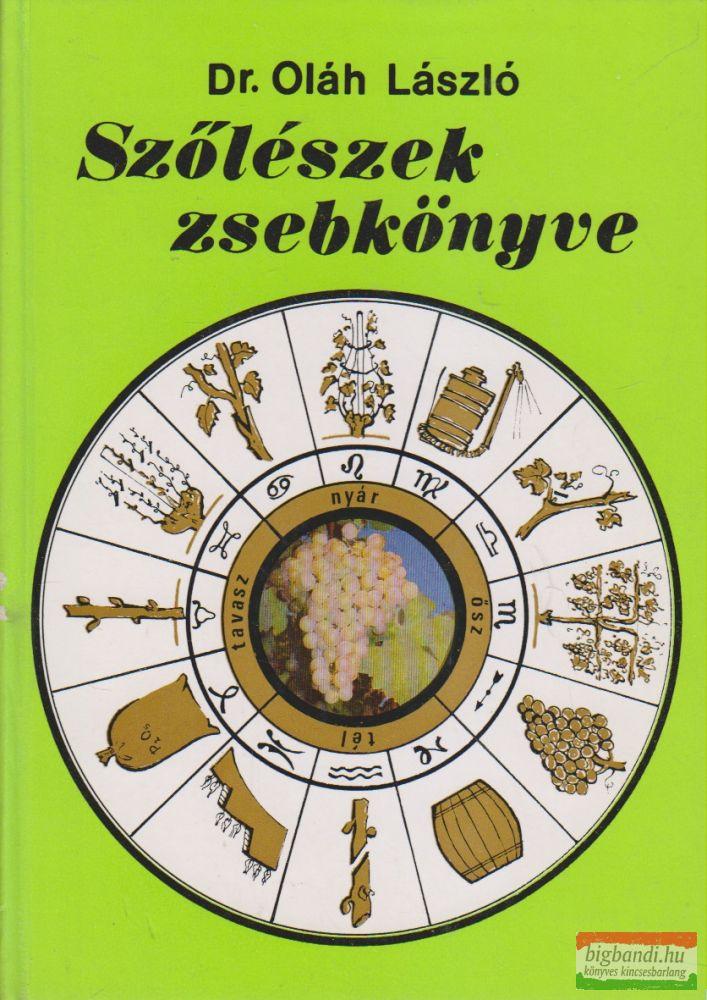 Dr. Oláh László - Szőlészek zsebkönyve