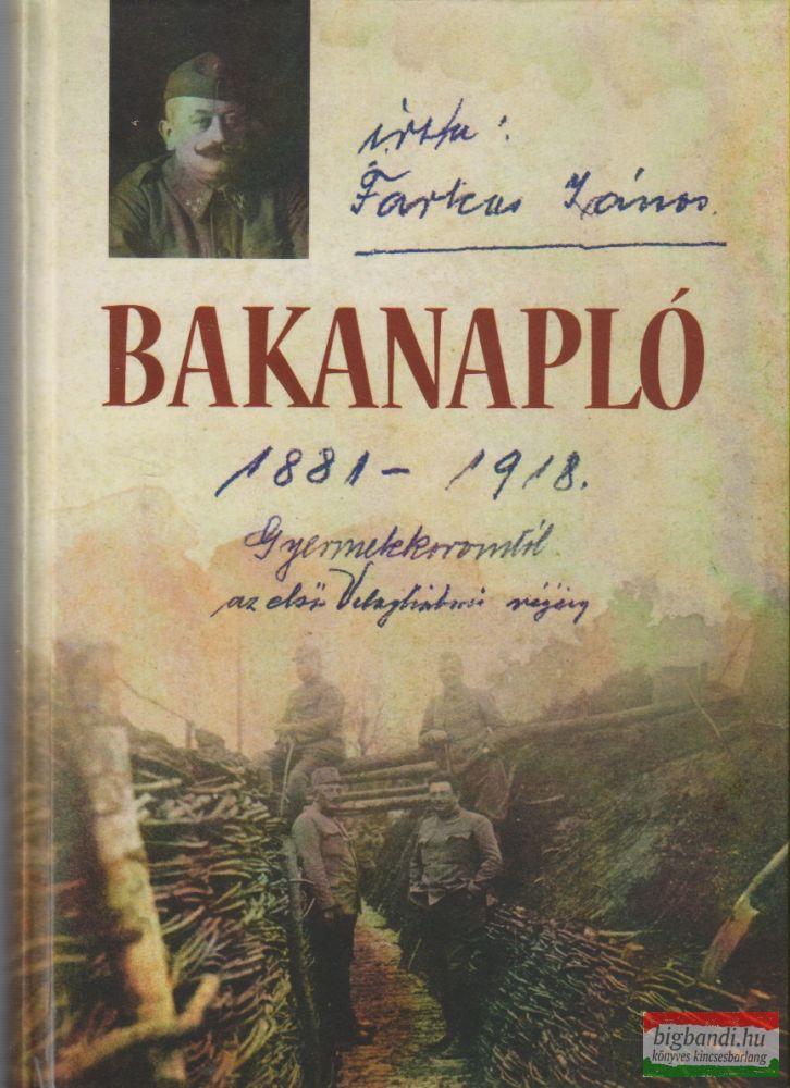 Farkas János - Bakanapló 1881-1918