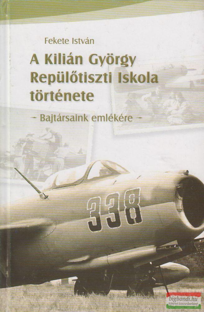 A Kilián György Repülőtiszti Iskola története