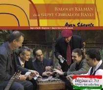 Balogh Kálmán és a Gypsy Cimbalom Band - Aven Shavale CD