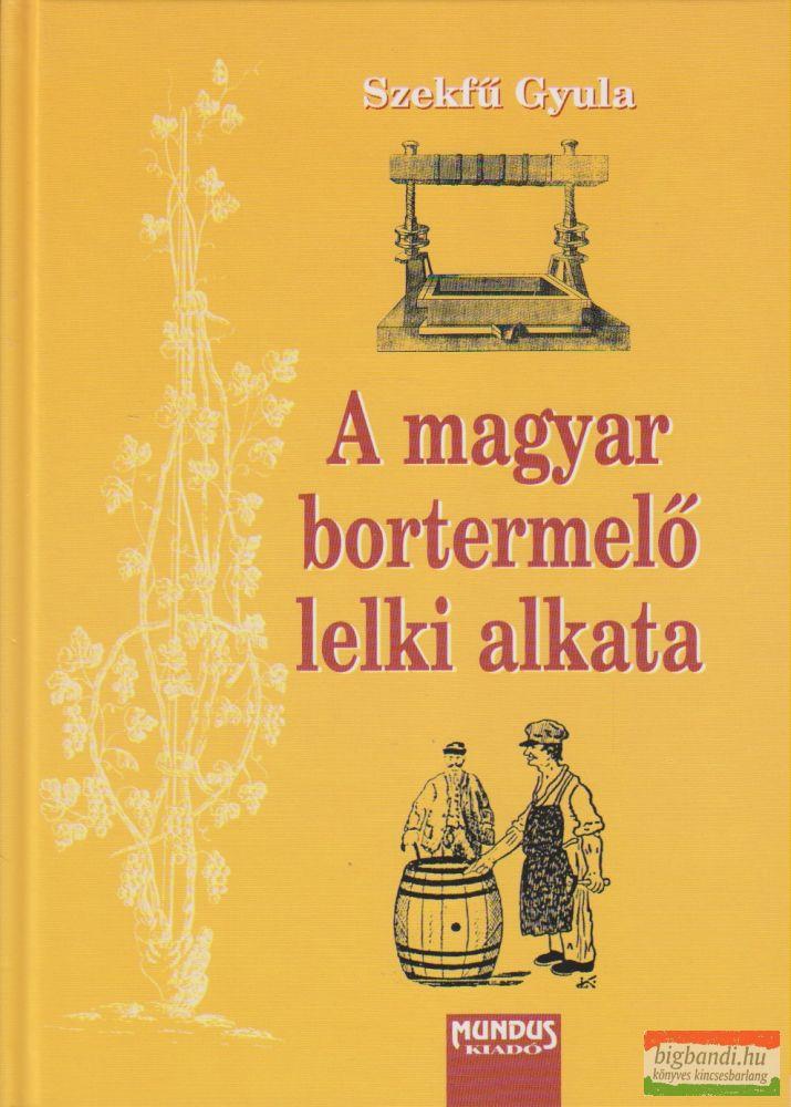 A magyar bortermelő lelki alkata