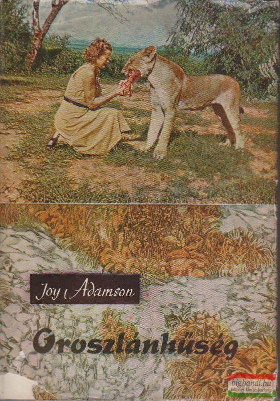 Joy Adamson - Oroszlánhűség