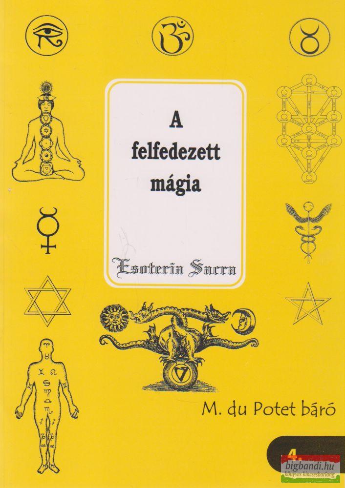 A felfedezett mágia Esoteria Sacra 4.