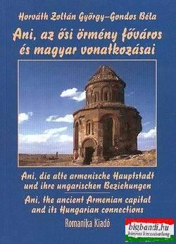 Horváth Zoltán György, Gondos Béla - Ani, az ősi örmény főváros és magyar vonatkozásai