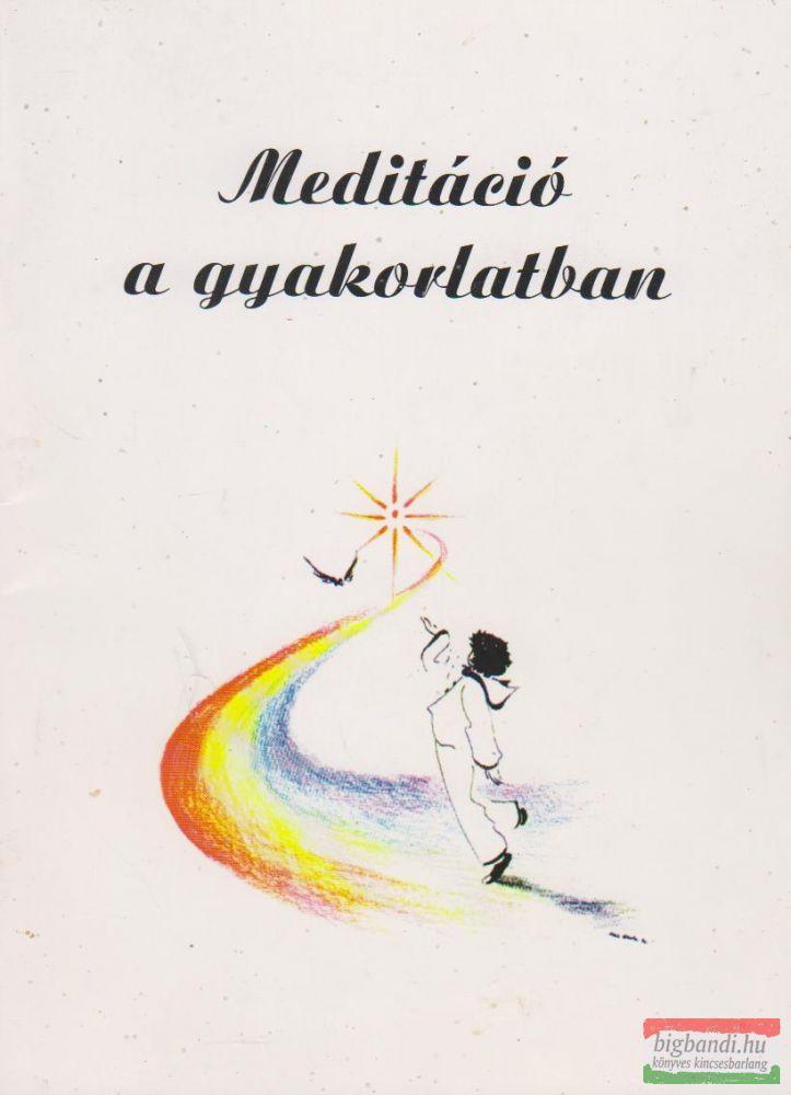 Meditáció a gyakorlatban