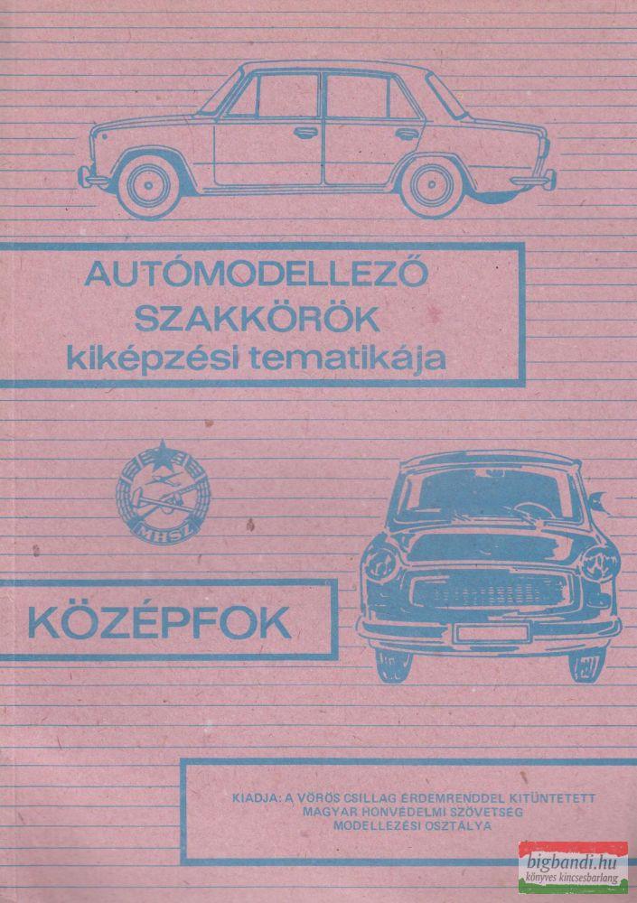 Autómodellező szakkörök kiképzési tematikája - Középfok