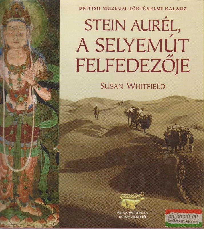 Stein Aurél, a selyemút felfedezője