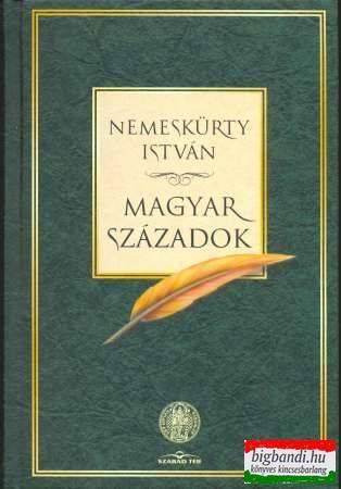 Magyar századok - gondolatforgácsok a nemzet életrajzához
