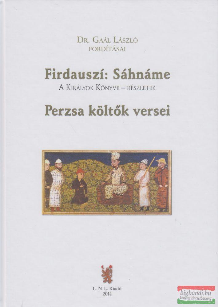 Firdauszí: Sáhnáme - A királyok könyve - részletek / Perzsa költők versei