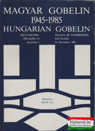 Magyar gobelin 1945-1985