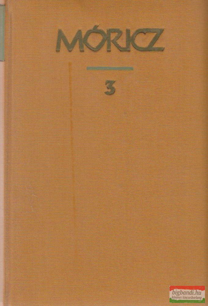 Móricz Zsigmond regényei és elbeszélései 3. - Erdély 1921-1933