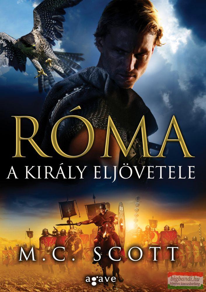 M.C. Scott - Róma - A király eljövetele