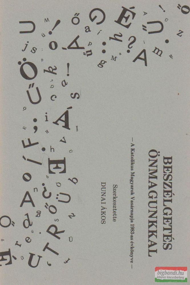 Beszélgetés önmagunkkal - A Katolikus Magyarok Vasárnapja 1983-as évkönyve