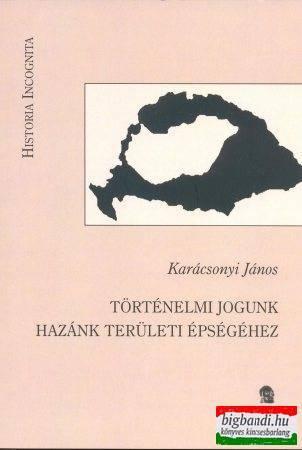 Történelmi jogunk hazánk területi épségéhez (Attraktor)