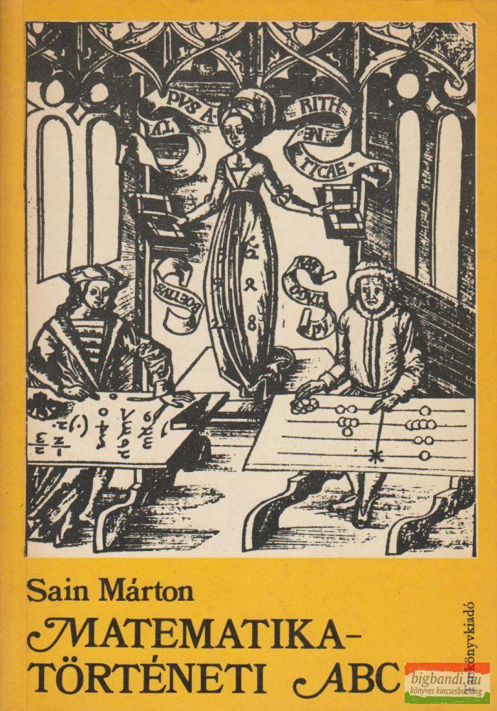 Sain Márton - Matematikatörténeti ABC