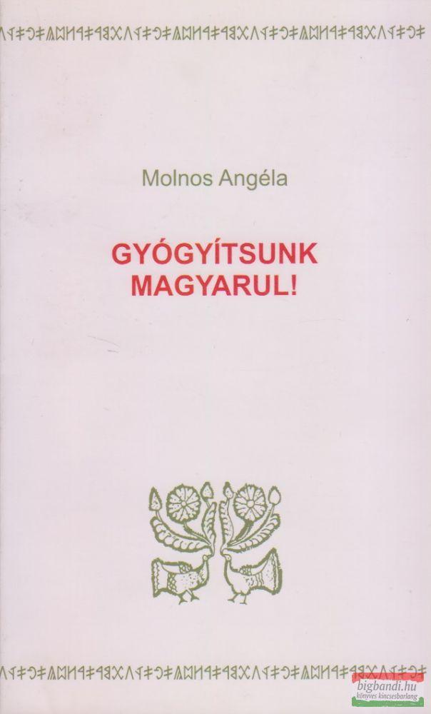 Gyógyítsunk magyarul!