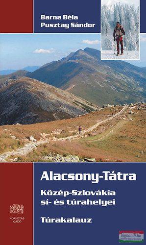Barna Béla - Pusztay Sándor - Alacsony-Tátra - Túrakalauz - Közép-Szlovákia sí- és túrahelyei