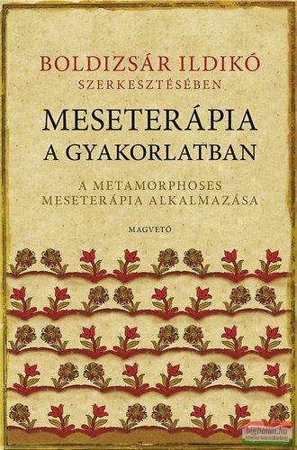 Boldizsár Ildikó szerk. - Meseterápia a gyakorlatban