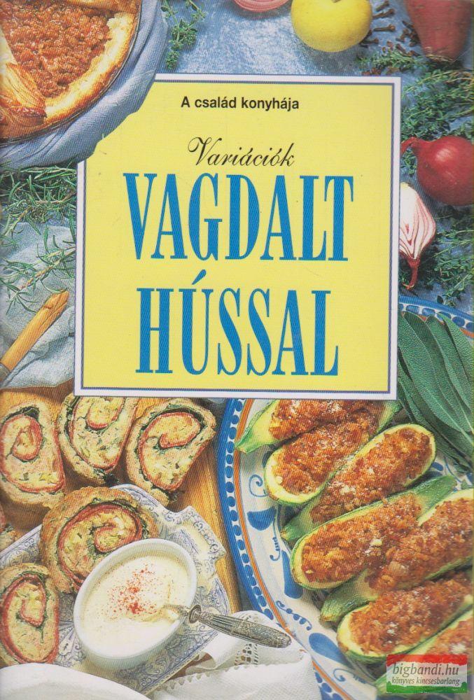 Variációk vagdalt hússal - A család konyhája sorozat