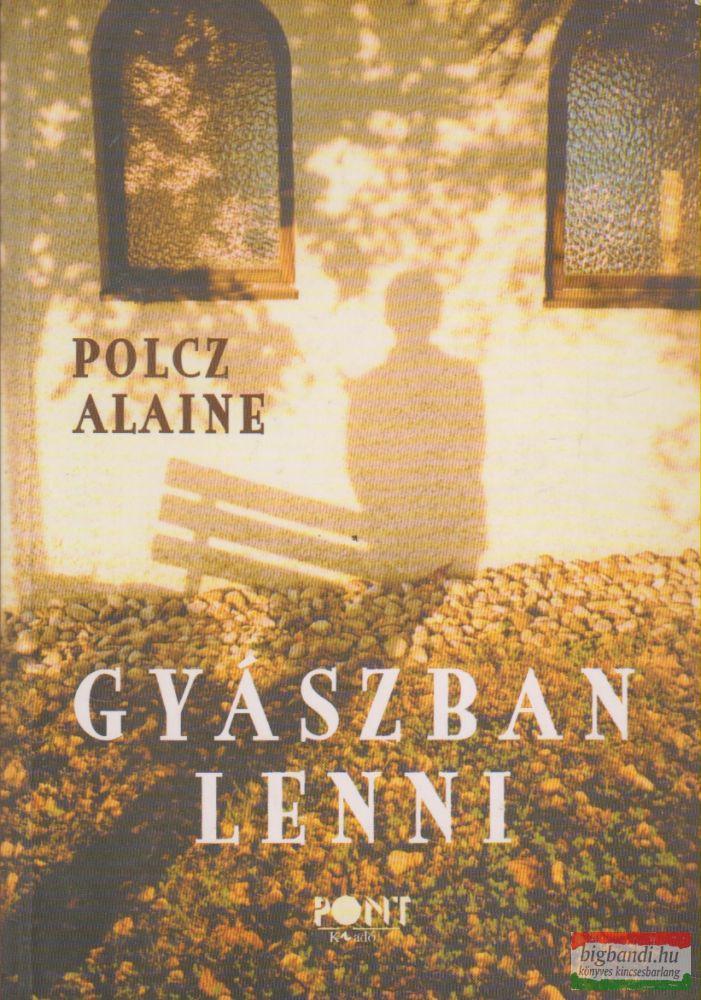Polcz Alaine - Gyászban lenni