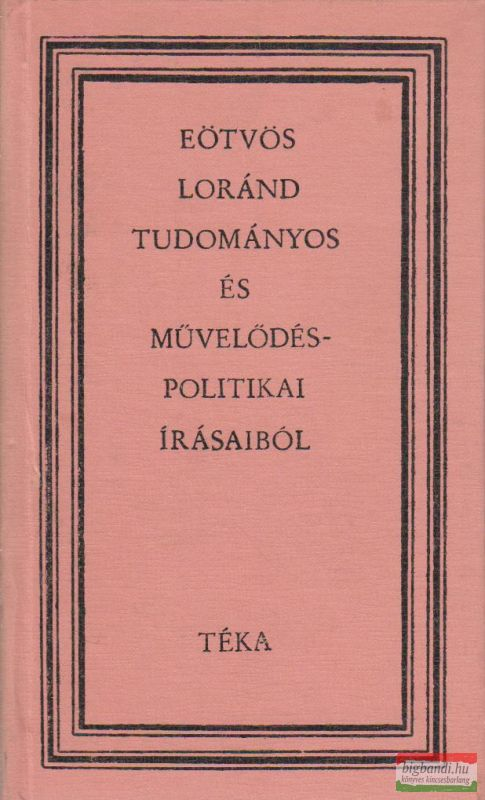 Eötvös Lóránd tudományos és művelődéspolitikai írásaiból