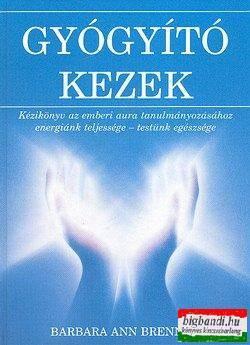 Gyógyító kezek - Kézikönyv az emberi aura tanulmányozásához