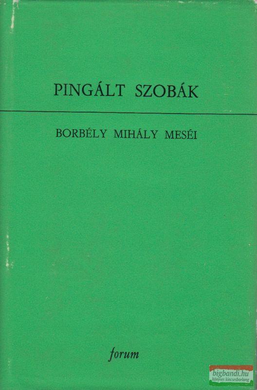 Pingált szobák - Borbély Mihály meséi