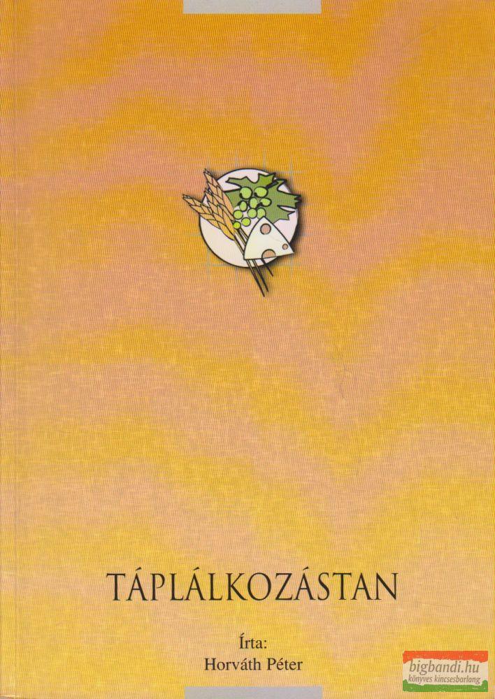 Horváth Péter - Táplálkozástan