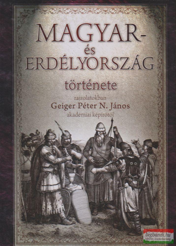 Magyar- és Erdélyország története rajzolatokban